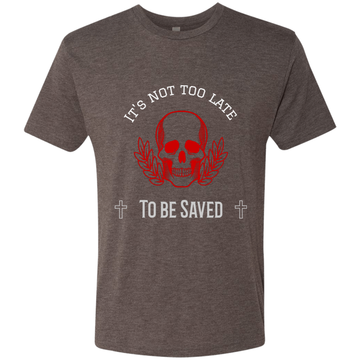 Next Level Mens Tri Blend T-Shirt Its Not Too Late T-Shirts