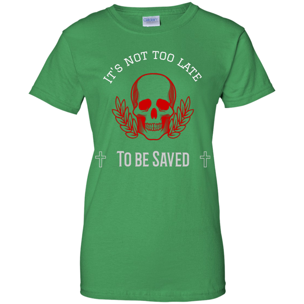 Gildan Ladies 100% Cotton T-Shirt Its Not Too Late 5 Colors and 7 Sizes! Irish Green / X-Small T-Shirts