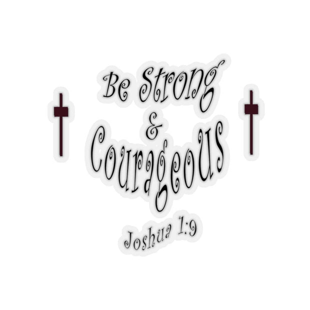 "Kiss-Cut Stickers ""Be Strong and Courageous"" in 4 Sizes"