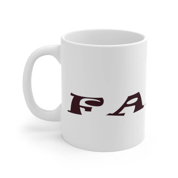"White Ceramic Mug ""Faith"" in 11 oz and 15 oz Sizes"