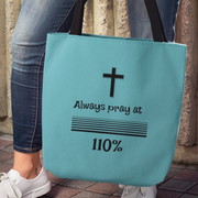 "AOP Tote Bag Tahiti Blue ""Always Pray at 110%"" in 3 Sizes"