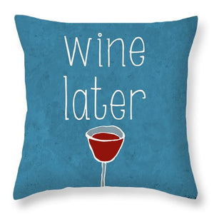 Coffee Or Wine II Throw Pillow - Wines Club