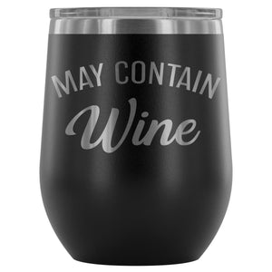 May Contain Wine 12oz Stemless Wine Tumbler - Wines Club