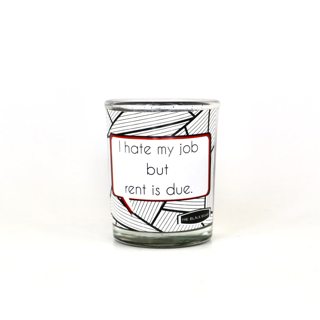 I hate My Job (White Label)- Mini Soy Candle - 2 OZ