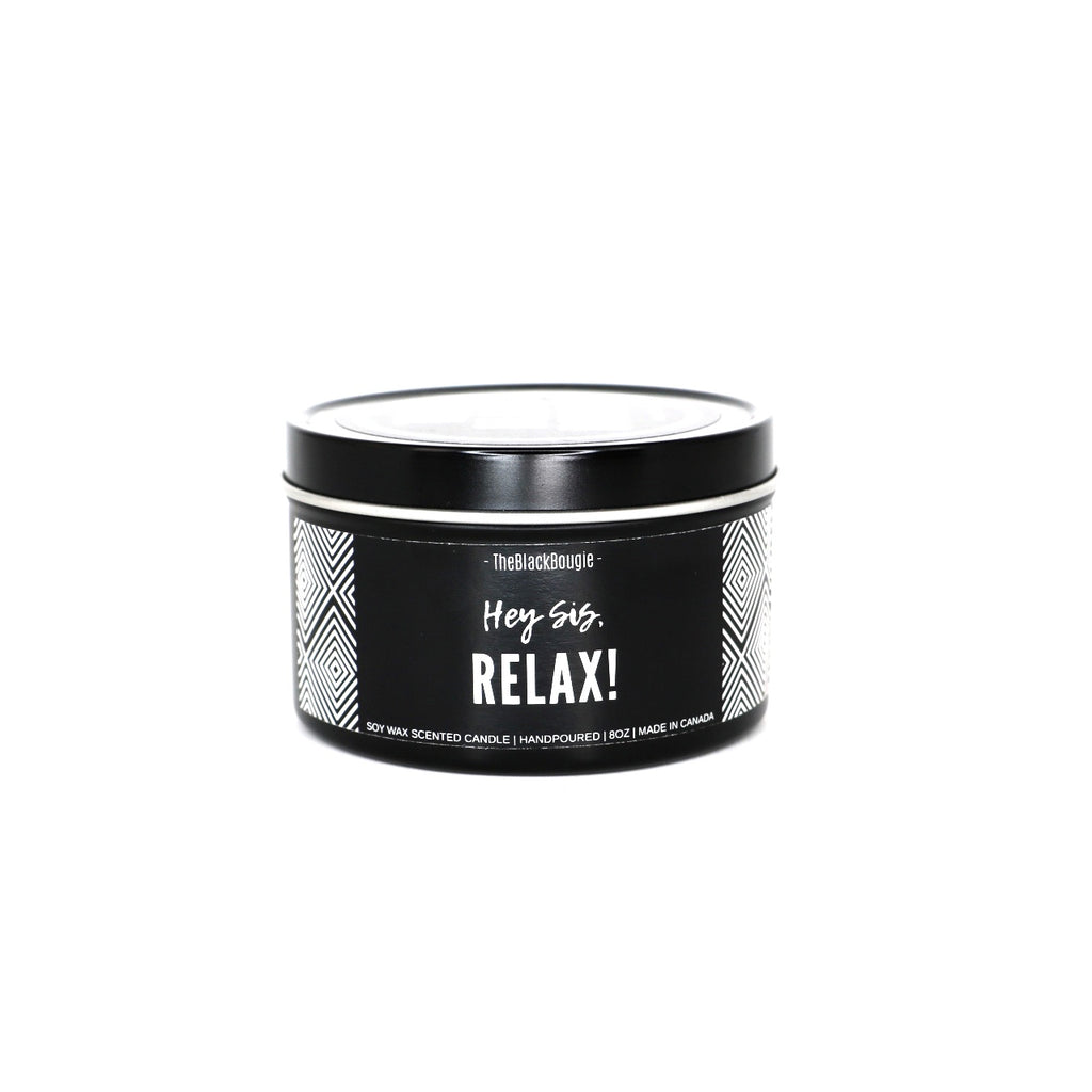Sis, Relax! - Black Scented Soy Candle - Black Tin 8 OZ