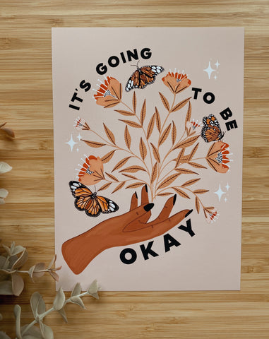 It's Going To Be Okay Art Print