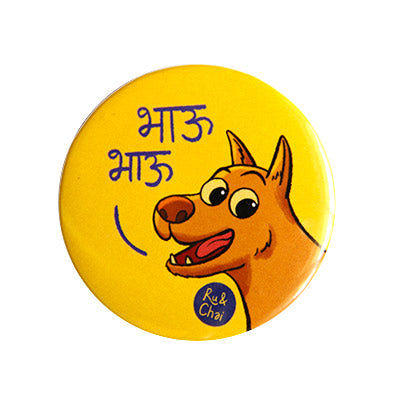 Bhau Bhau Magnet + Badge