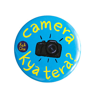 Camera Kya tera Magnet + Badge