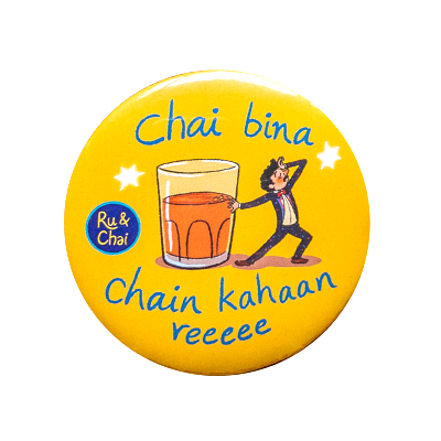 Chai Bina Chain Kahaan re : Magnet + Badge