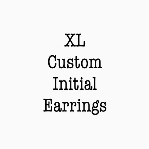 XL Custom Initial Earrings
