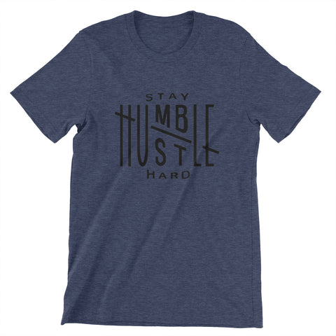 Stay Humble / Hustle Hard Unisex Soft Tee