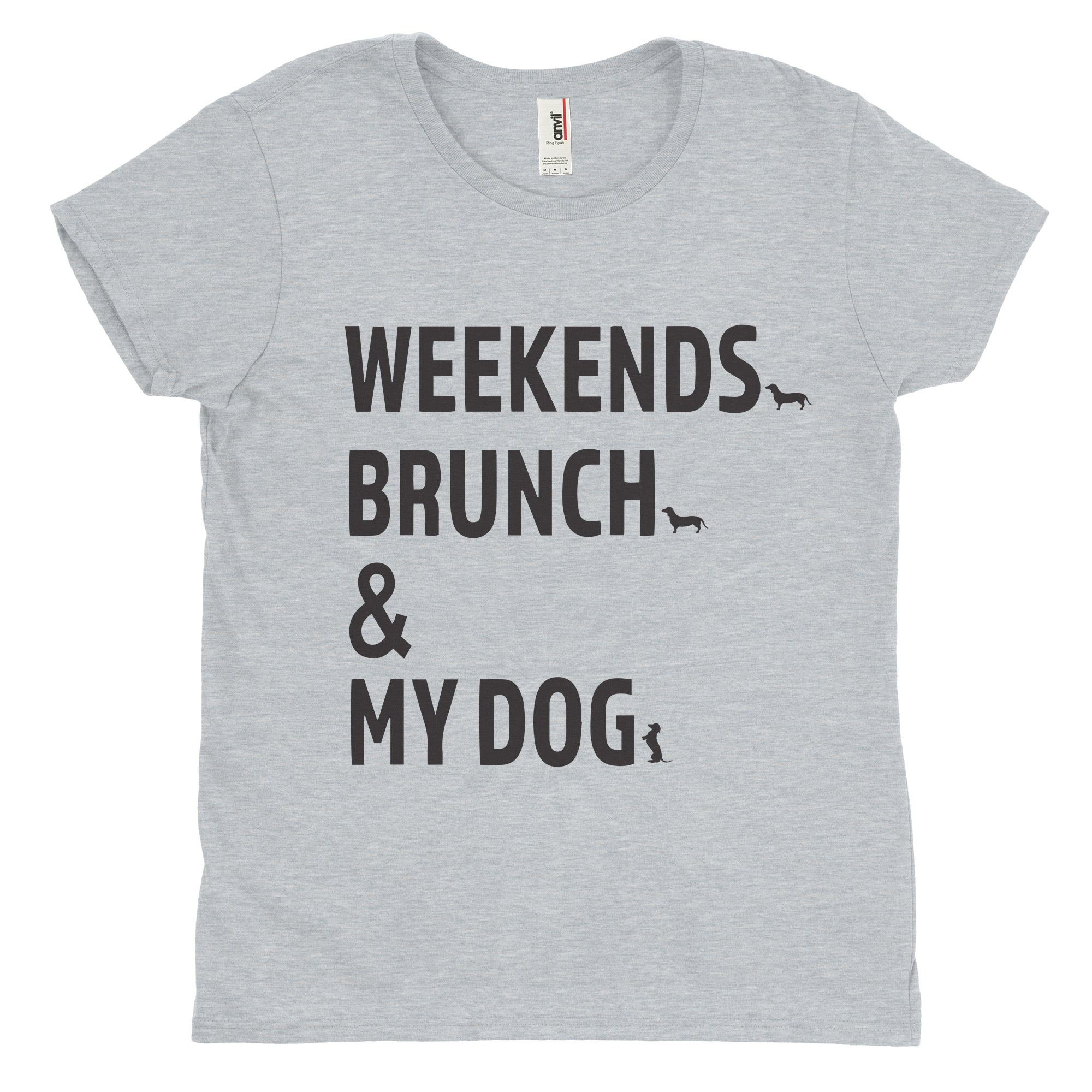 Weekends Brunch & My Dog - Ladies Relaxed Tee