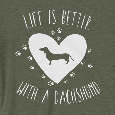 Life Is Better With A Dachshund Unisex Tee