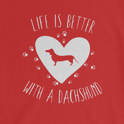 Life Is Better With A Dachshund Ladies Tee