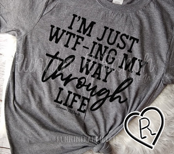 WTFing My Way Through Life Tee