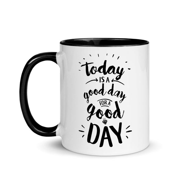 Today is a Good Day for a Good Day Mug - Dark Print