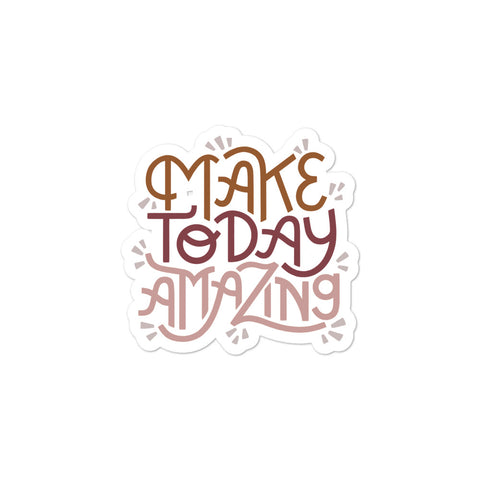 Make Today Amazing Sticker - Rust + Rose