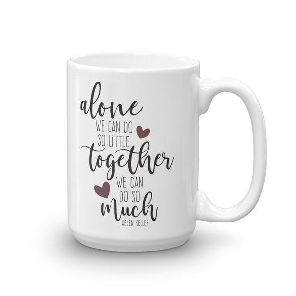 Together We Can Helen Keller Quote Mug