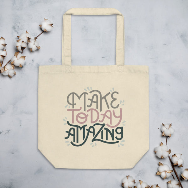 Make Today Amazing Eco Tote Bag - Moss + Rose