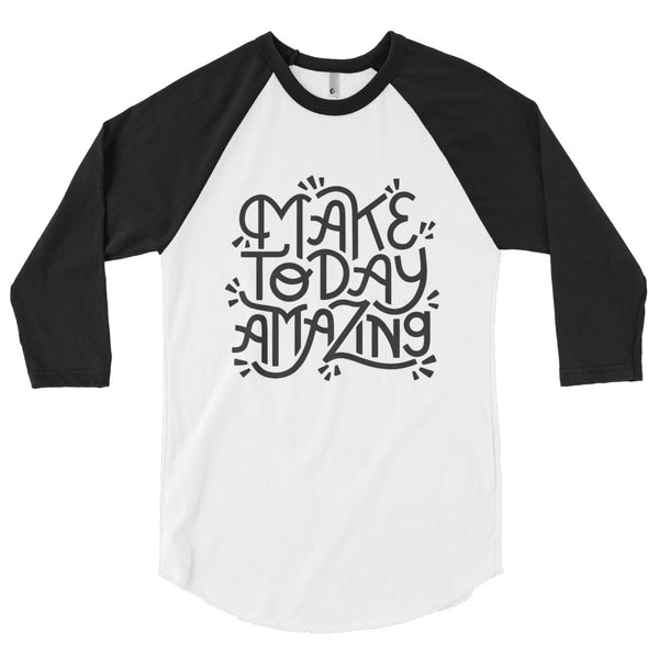 Make Today Amazing Baseball Raglan (3/4 sleeve)