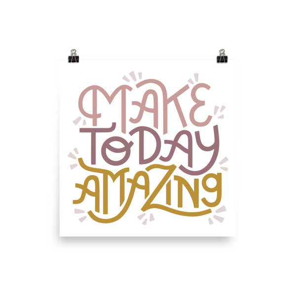 Make Today Amazing Poster - Rose + Gold