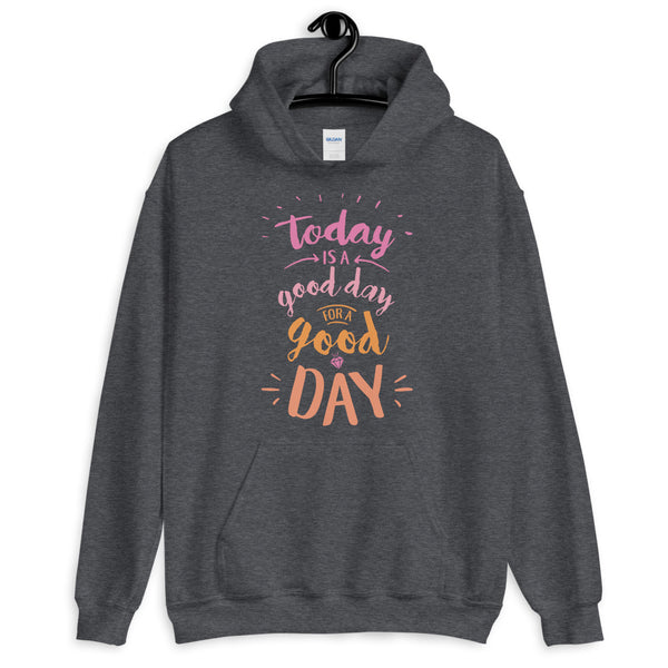 Today is a Good Day Unisex Hoodie - Pink + Orange