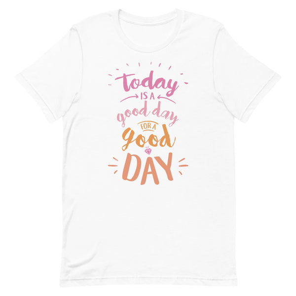 Today is a Good Day for a Good Day Unisex Adult Tee - Pink + Orange