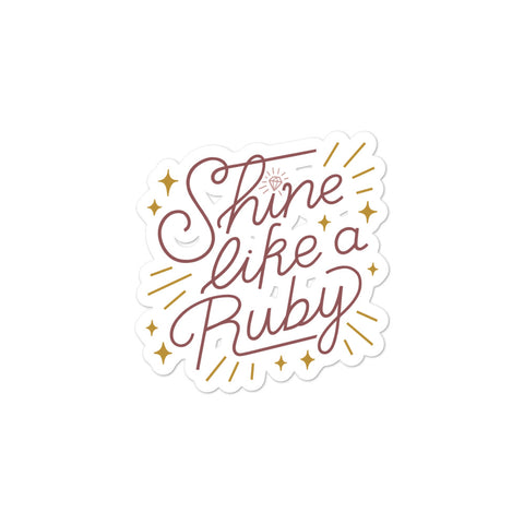 Shine Like a Ruby Sticker - Rust