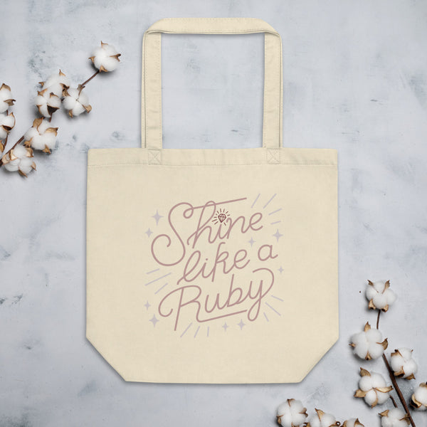 Shine Like a Ruby Eco Tote Bag - Rose