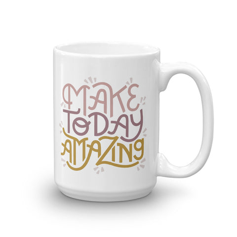 Make Today Amazing Mug - Rose + Gold