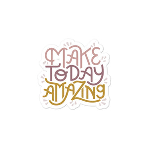 Make Today Amazing Sticker - Rose + Gold