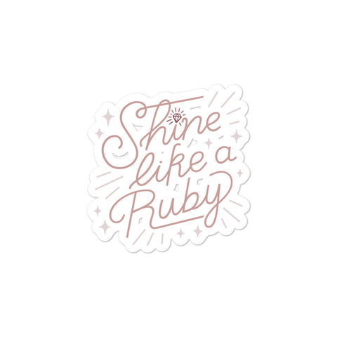 Shine Like a Ruby Sticker - Rose