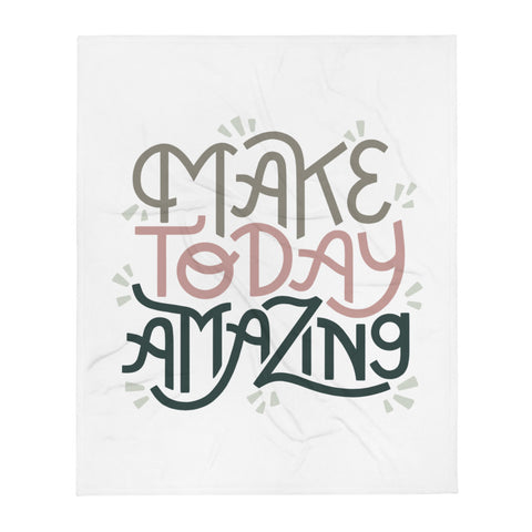 Make Today Amazing Throw Blanket - Rose + Moss
