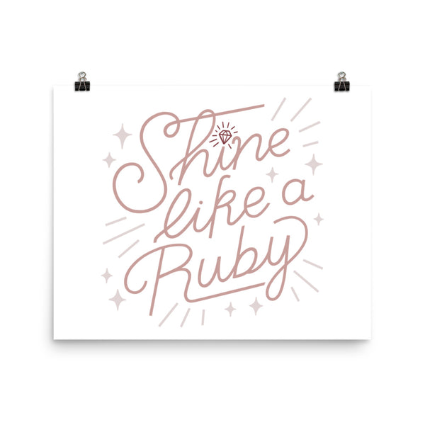 Shine Like a Ruby Poster - Rose