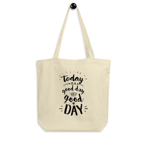 Today is a Good Day Eco Tote Bag