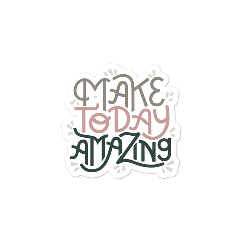 Make Today Amazing Sticker - Rose + Moss