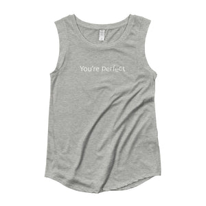 """You're Perfect"" Ladies' Cap Sleeve T-Shirt"