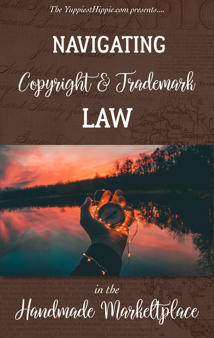 Navigating Copyright and Trademark Law in the Handmade Marketplace