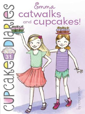 Emma Catwalks and Cupcakes! (Cupcake Diaries Book 31)