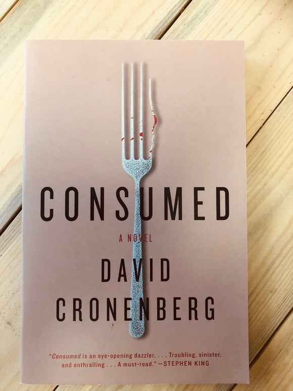 Consumed .David Cronenberg