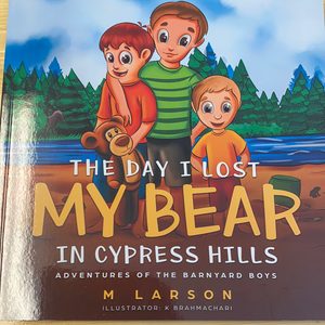 The day I lost my bear in Cypress Hills, M Larson
