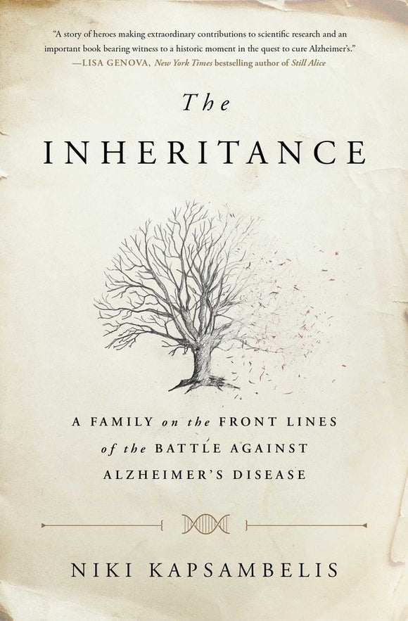 The Inheritance,A family on the front lines of the battle against Alzheimer's Disease By Niki Kapsambelis