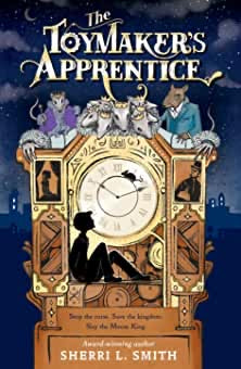 The toy makers apprentice Sherri L Smith paperback