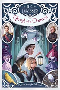 100 dresses Ghost of a chance Book two Susan Maupin Schmid hardcover