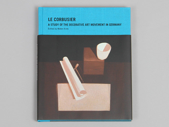 Le Corbusier - A Study of the Decorative Art Movement in Germany by Vitra Design Museum at OEN Shop