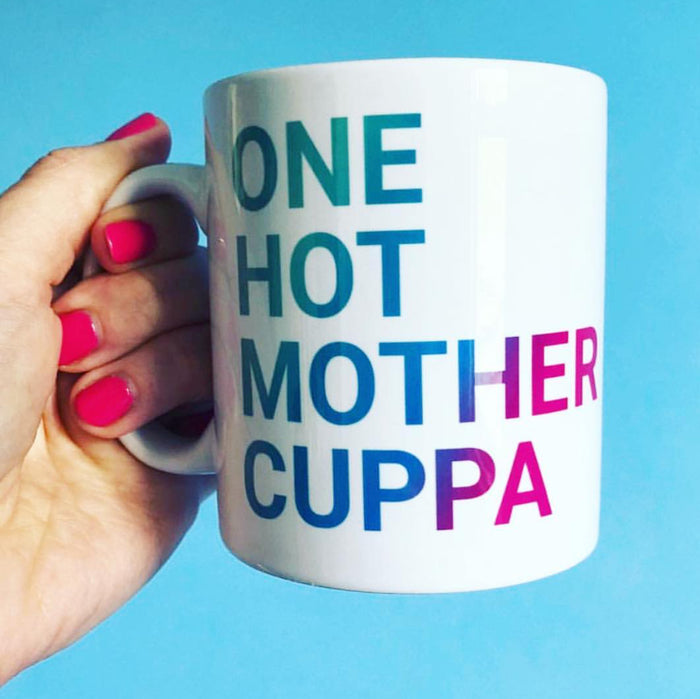 One Hot Mother Cuppa