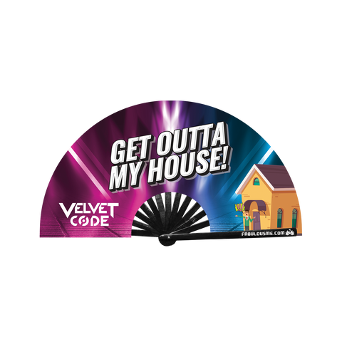"VELVET CODE ""GET OUTTA MY HOUSE"" FAN"