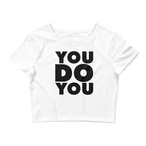 "GENDER NEUTRAL ""YOU DO YOU"" CROP TOP"