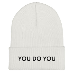"""YOU DO YOU"" FORM FITTING BEANIE"