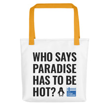 Load image into Gallery viewer, Who says Paradise is Hot Tote bag